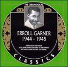 ERROLL GARNER The Chronological Classics: Erroll Garner 1944-1945 album cover