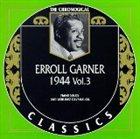 ERROLL GARNER The Chronological Classics: Erroll Garner 1944, Volume 3 album cover