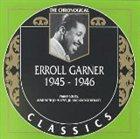 ERROLL GARNER The Chronological Classics: Erroll Garner 1945-1946 album cover
