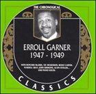 ERROLL GARNER The Chronological Classics: Erroll Garner 1947-1949 album cover