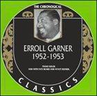 ERROLL GARNER The Chronological Classics: Erroll Garner 1952-1953 album cover