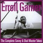 ERROLL GARNER The Complete Savoy & Dial Master Takes, Volume 1 album cover