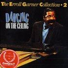 ERROLL GARNER The Errol Garner Collection - 2 - Dancing On The Ceiling album cover