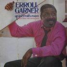 ERROLL GARNER Up In Erroll's Room album cover