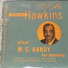 ERSKINE HAWKINS Erskine Hawkins Plays W. C. Handy For Dancing album cover