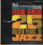 ERSKINE HAWKINS Erskine Hawkins Salutes 25 Golden Years Of Jazz Vol. 2 album cover