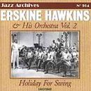 ERSKINE HAWKINS Holiday for Swing, Volume 2: 1940-1948 album cover