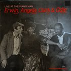 ERWIN HELFER Live At The Piano Man: Erwin, Angela, Clark & Odie album cover