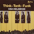 ESA HELASVUO Think - Tank - Funk album cover