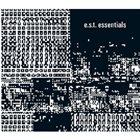 ESBJÖRN SVENSSON TRIO (E.S.T.) E.S.T. Essentials album cover