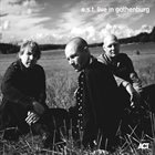 ESBJÖRN SVENSSON TRIO (E.S.T.) Live in Gothenburg album cover