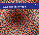 ESBJÖRN SVENSSON TRIO (E.S.T.) Live in London album cover