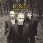 ESBJÖRN SVENSSON TRIO (E.S.T.) Somewhere Else Before album cover