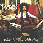 ESPERANZA SPALDING Chamber Music Society Album Cover