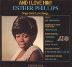 ESTHER PHILLIPS And I Love Him album cover