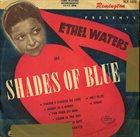 ETHEL WATERS Shades Of Blue (aka Ethel Waters Avec J.C. Heard Et Son Orchestre) album cover