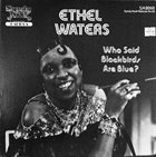 ETHEL WATERS Who Said Blackbirds Are Blue? album cover
