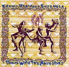 ETHNIC HERITAGE ENSEMBLE Dance With The Ancestors album cover