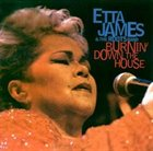 ETTA JAMES Burnin' Down the House album cover