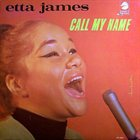 ETTA JAMES Call My Name album cover