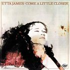 ETTA JAMES Come a Little Closer album cover
