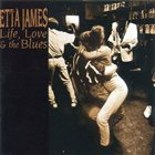 ETTA JAMES Life, Love & the Blues album cover