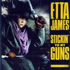 ETTA JAMES Stickin' to My Guns album cover