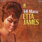 ETTA JAMES Tell Mama album cover