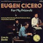 EUGEN CICERO For My Friends album cover