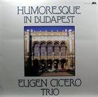 EUGEN CICERO Humoresque In Budapest album cover