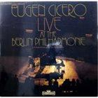 EUGEN CICERO Live At The Berlin Philharmonie album cover