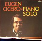 EUGEN CICERO Solo Piano album cover