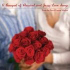 EUGENE MARLOW A Bouquet of Classical and Jazzy Love Songs From the Pen of Eugene Marlow album cover