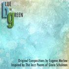 EUGENE MARLOW Blue in Green album cover