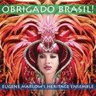 EUGENE MARLOW Eugene Marlow's Heritage Ensemble : Obrigado Brasil! album cover
