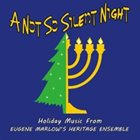 EUGENE MARLOW Eugene Marlow's Heritage Ensemble : A Not So Silent Night album cover