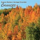 EUGENE MARLOW Eugene Marlow's Heritage Ensemble : Changes album cover
