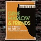 EUGENE MARLOW Gene Marlow & Friends Live @ Rombex, New York City album cover