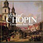 EUROPEAN JAZZ TRIO Best of Chopin album cover