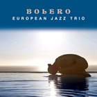 EUROPEAN JAZZ TRIO Bolero album cover