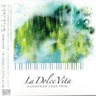 EUROPEAN JAZZ TRIO La Dolce Vita album cover