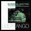 EUROPEAN JAZZ TRIO Libertango (with: Charlie Mariano) album cover