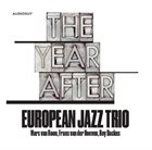EUROPEAN JAZZ TRIO The Year After album cover