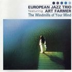 EUROPEAN JAZZ TRIO The Windmills of your Mind (with Art Farmer) album cover