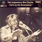 EVA TAYLOR The Legendary Eva Taylor 'Live At The Pawnshop' album cover