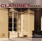 EVAN CHRISTOPHER Clarinet Road Vol. 1- The Road To New Orleans album cover