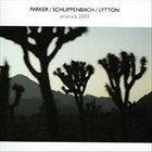 EVAN PARKER America 2003 (with Schlippenbach / Lytton) album cover