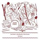 EVAN PARKER Evan Parker, John Edwards and Chris Corsano : The Hurrah album cover