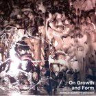 EVAN PARKER Evan Parker, Richard Barrett, Michael Vatcher : On Growth And Form album cover