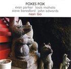 EVAN PARKER Foxes Fox: Naan Tso album cover